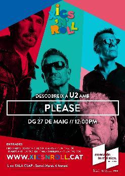 XICS'N'ROLL Descobreix a U2 amb PLEASE | Sala Clap