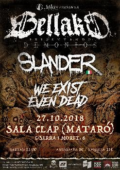 BELLAKO + SLANDER + WE EXIST EVEN DEAD