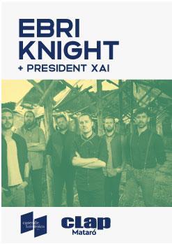 Ebri Knight + President Xai