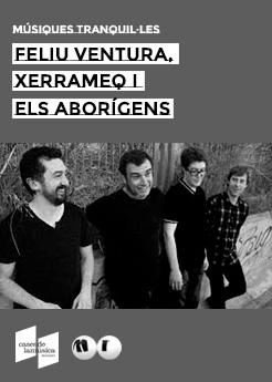 Feliu Ventura + Xerrameq Tiquismiquis i els Aborígens