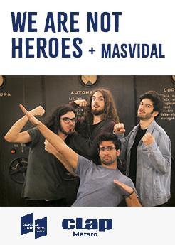 We Are Not Heroes + Masvidal