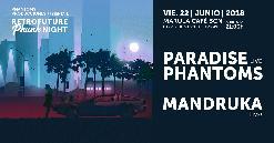 PARADISE PHANTOMS + MANDRUKA