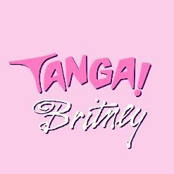 TANGA! PARTY LONDON - IT'S BRITNEY TANGA! - Sunday, May 6