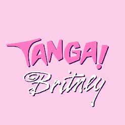 TANGA! PARTY LONDON - IT'S BRITNEY TANGA! - Sunday, May 6