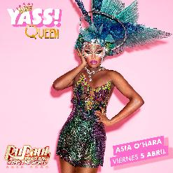 "YASS! QUEEN - Official RuPaul's WERQ Pre-party BARCELONA - ""ASIA O'HARA"" LIVE - Viernes 5 de abril de 2019"