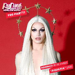 "RuPaul's WERQ Official Pre-party MADRID - ""AQUARIA"" LIVE - Domingo 31 de marzo de 2019"