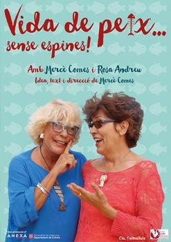 VIDA DE PEIX... SENSE ESPINES! Amb Mercè Comes & Rosa Andreu