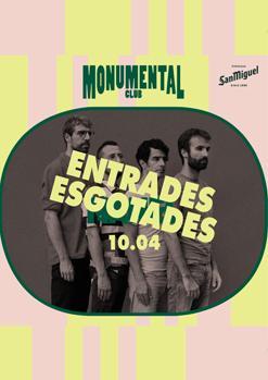 Entradas agotadas / MONUMENTAL CLUB