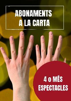 ABONAMENTS A LA CARTA: 4 ESPECTACLES O MÉS