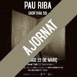 PAU RIBA | DIOPTRIA 50