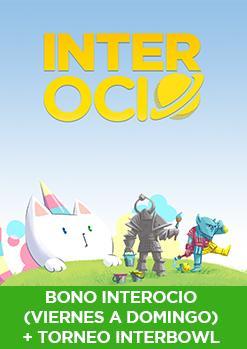 ABONO INTEROCIO (VIERNES A DOMINGO) + TORNEO INTERBOWL SÁBADO