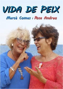 VIDA DE PEIX, amb Mercè Comes i Rosa Andreu