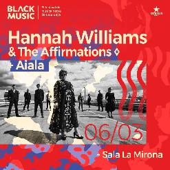 HANNAH WILLIAMS & THE AFFIRMATIONS + AIALA