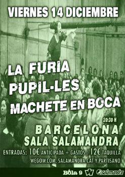 LA FURIA + MACHETE EN BOCA + PUPIL·LES