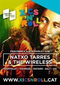 XICS'N'ROLL / Descobrint a Bob Marley amb NATXO TARRES & THE WIRELESS