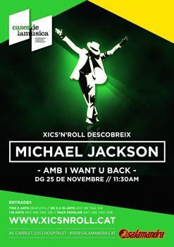 XICS'N'ROLL / Descobrint MICHAEL JACKSON amb I WANT U BACK