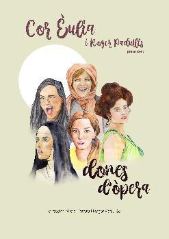 DONES D'ÒPERA - Cor Èulia i Roger Padullés