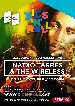 XICS'N'ROLL descobrint a Bob Marley amb NATXO TARRES & THE WIRELESS