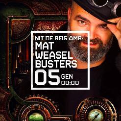 NIT DE REIS amb MAT WEASEL BUSTERS + DJ SHAKUR + BUFF BAY