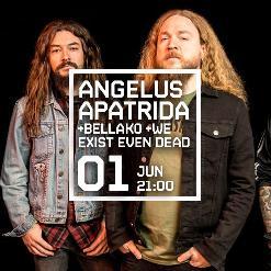 ANGELUS APATRIDA + BELLAKO + WE EXIST EVEN DEAD
