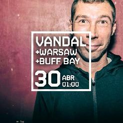 VANDAL + DJ WARSAW + BUFF BAY