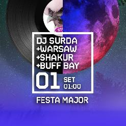 SESSIÓ ESPECIAL FINAL FESTA MAJOR amb DJ SURDA + DJ WARSAW + SHAKUR + BUFF BAY