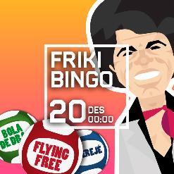 FRIKI BINGO + STROIKA SESSIONS amb DJ SHAKUR