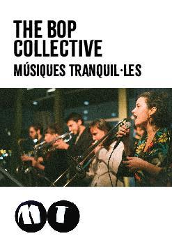 The Bop Collective: Músiques Tranquil.les