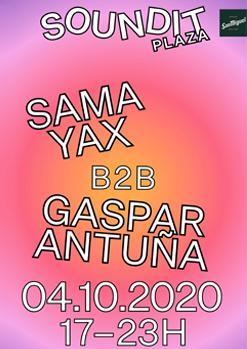 Sama Yax b2b Gaspar Antuña