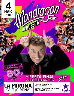 LA ORQUESTA MONDRAGÓN I JAVIER GURRUCHAGA + FESTA FINAL AQUELLS MERAVELLOSOS 80'S