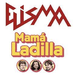 ELISMA · MAMÁ LADILLA