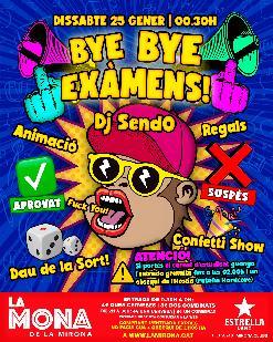 LA MONA BYE BYE EXÀMENS amb DJ SEND0: Dissabte 25 gener · 00.30H (nit)