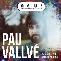 PAU VALLVÉ - Festival NEU!