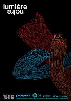 CHLOÉ / SUTJA GUTIERREZ / DJV SOUND (Lumière noire night)