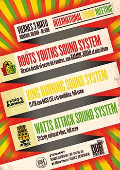 INTERNATIONAL SOUND MEETING (Roots Youths Sound System, King Burning Sound System, Watts Attack Sound System)