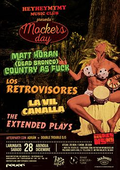 MOCKERS DAY (MATT HORAN, COUNTRY AS FUCK | LOS RETROVISORES | LA VIL CANALLA | THE EXTENDED PLAYS)